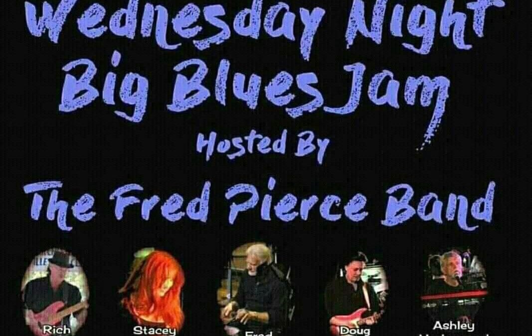 Music: Blues Jam Session till 1 a.m. (Hosted by Fred Pierce and Company)