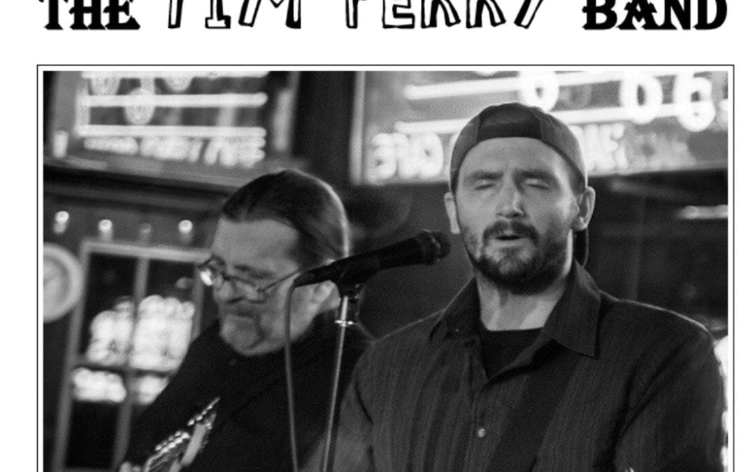 Music: Tim Perry Band  7:30 – 11:30pm