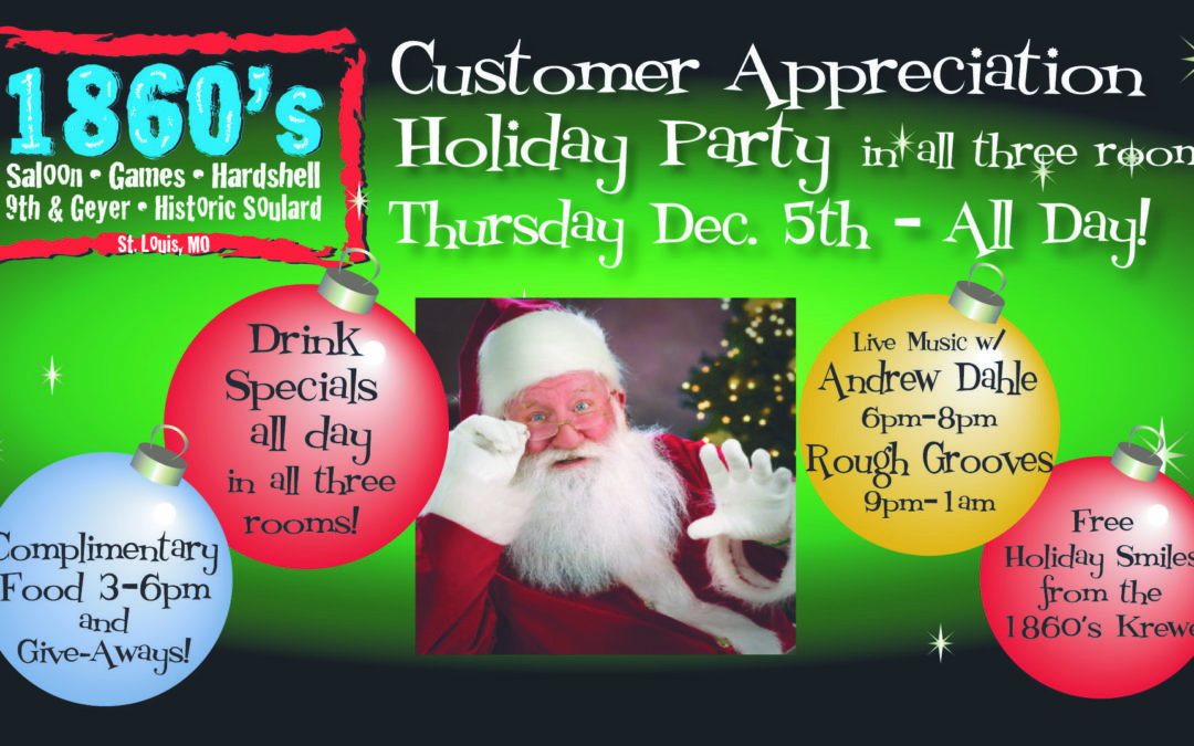 1860s Customer Appreciation Holiday Party!